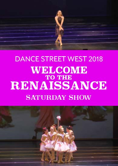Dance Street West 2018 — Welcome to the Renaissance (Saturday Show)