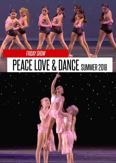 Peace Love & Dance — Summer 2018 (Friday 6:00pm Show)