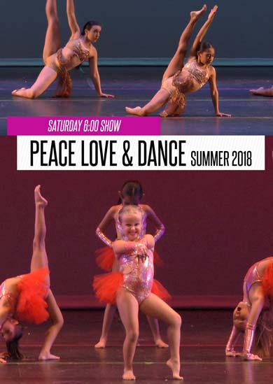 Peace Love & Dance — Summer 2018 (Saturday 6:00pm Show)