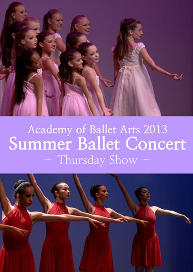 Academy of Ballet Arts — 2013 Summer Ballet Concert (Thursday)
