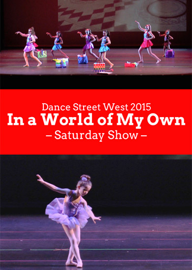 Dance Street West 2015 — In a World of My Own (Saturday Show)