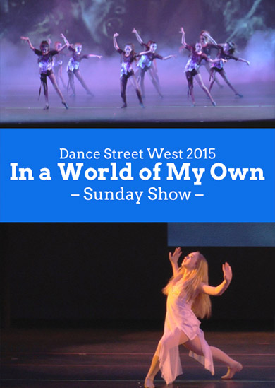 Dance Street West 2015 — In a World of My Own (Sunday Show)