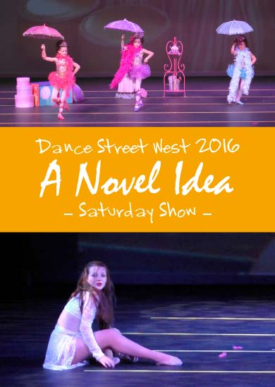 Dance Street West 2016 — A Novel Idea (Saturday Show)