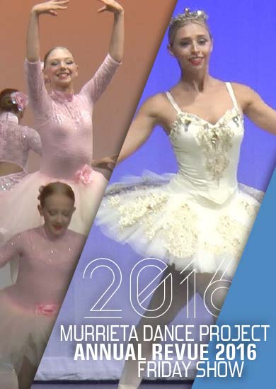 Murrieta Dance Project Annual Revue 2016 (Friday)
