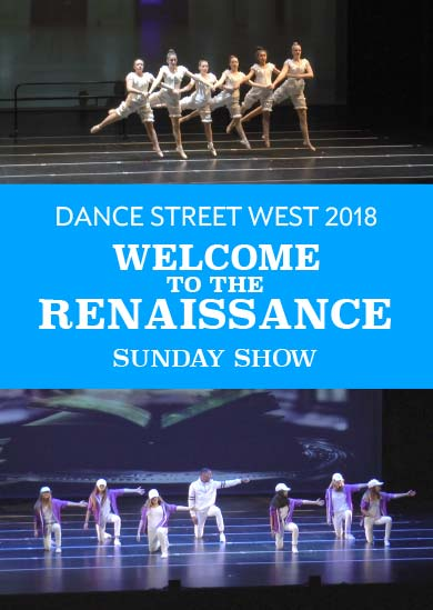 Dance Street West 2018 — Welcome to the Renaissance (Sunday Show)
